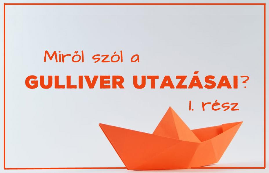 Gulliver utazásai 1.